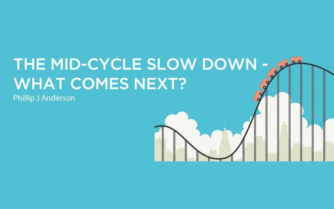 The Mid-Cycle Slow Down – What Comes Next?