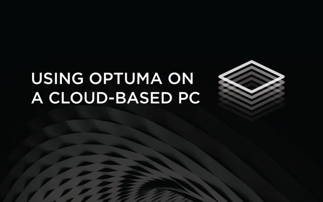 Using Optuma on a cloud-based PC
