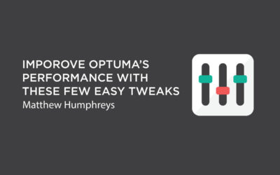 Improve Optuma's Performance with These Few Easy Tweaks