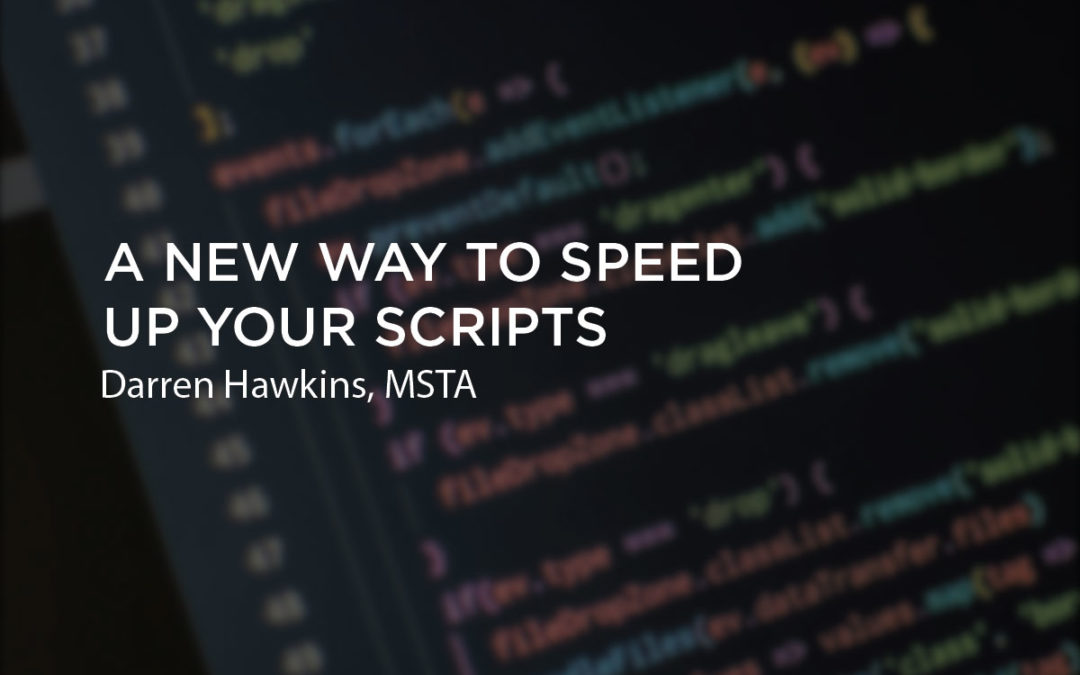 A New Way to Speed up Your Scripts