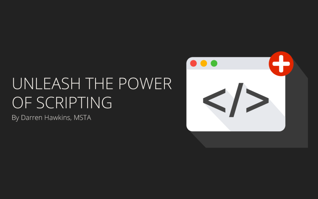 Unleash the Power of Scripting